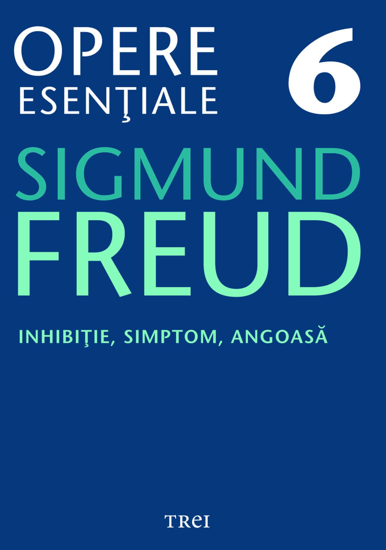 Opere Esentiale, vol. 6 - Inhibitie, simptom, angoasa (eBook)