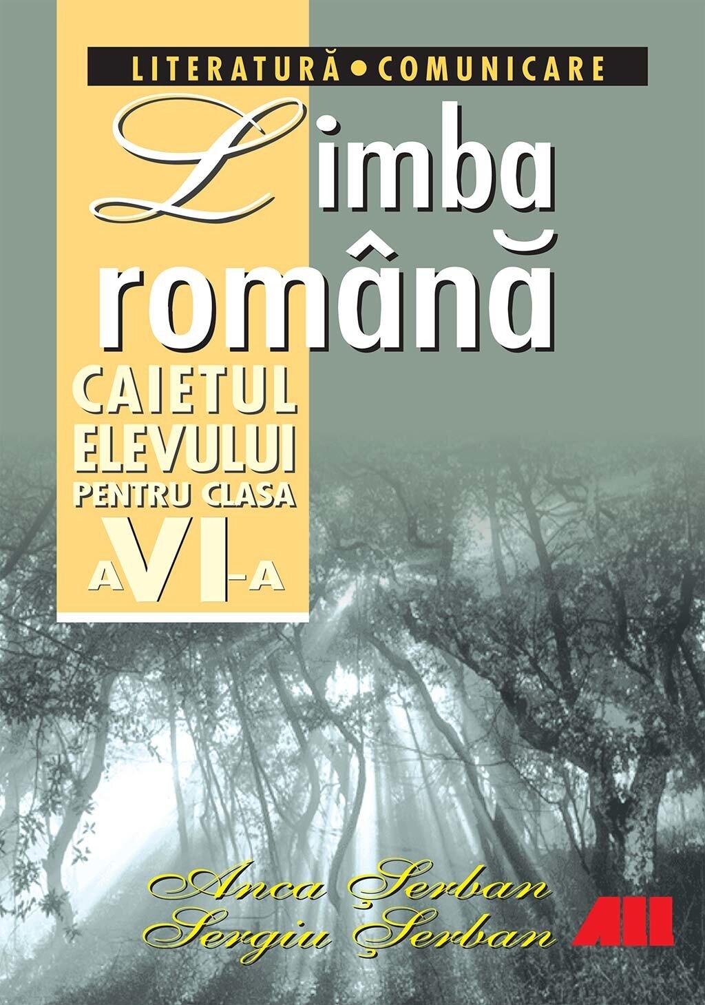 Limba romana. Literatura, Comunicare. Caietul elevului pentru clasa a VI-a (eBook)