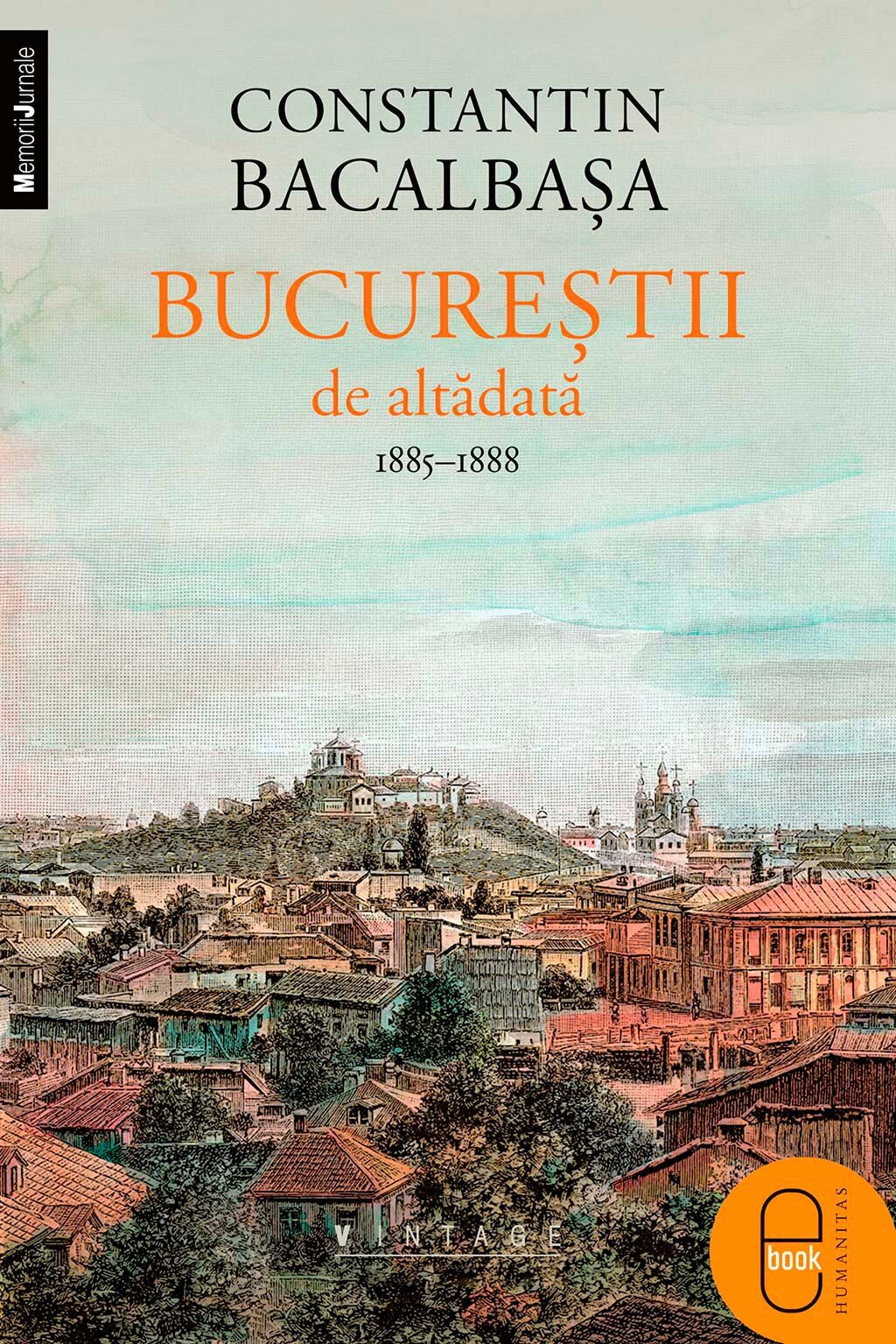 Bucurestii de altadata. 1884-1888, Vol. III (eBook)