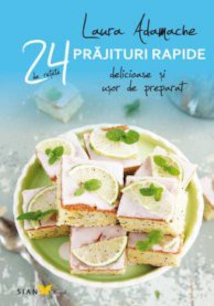 Coperta Carte Prajituri rapide. 24 de retete delicioase si usor de preparat
