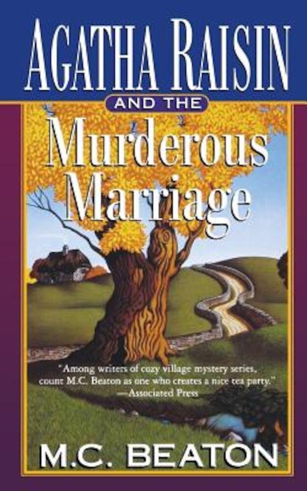 Agatha Raisin and the Murderous Marriage: An Agatha Raisin Mystery, Paperback
