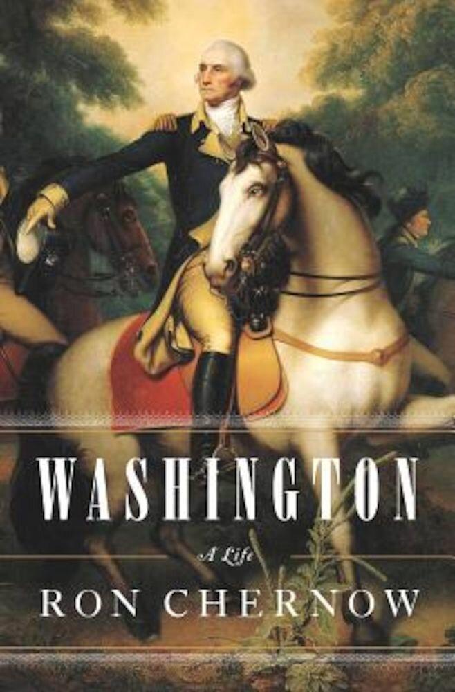 Washington: A Life, Hardcover