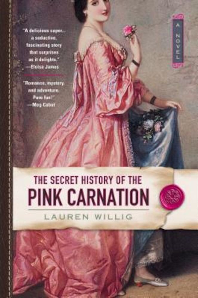 The Secret History of the Pink Carnation, Paperback