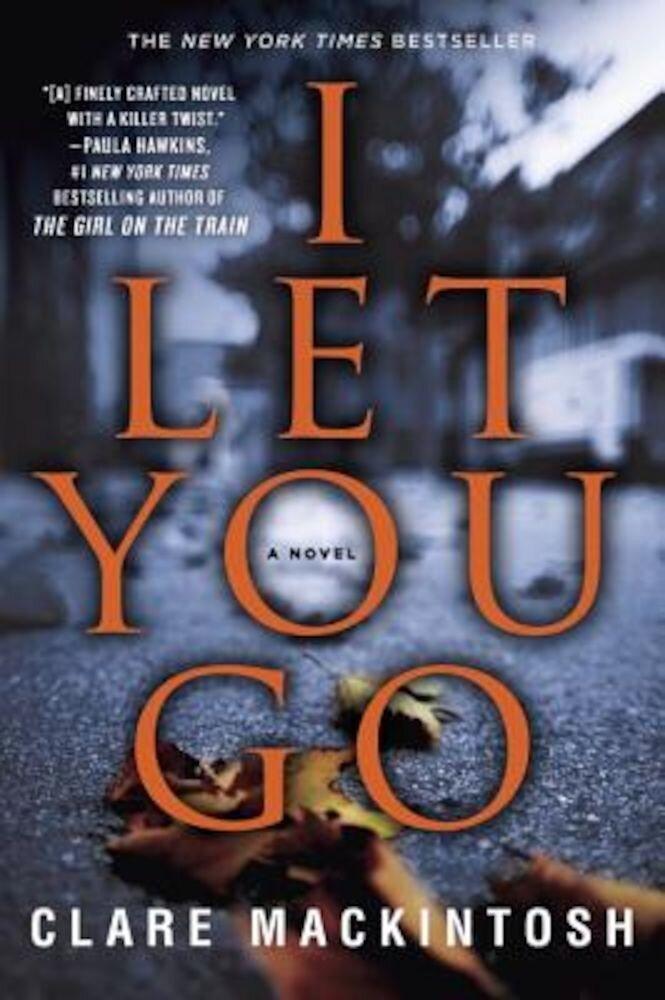 I Let You Go, Paperback