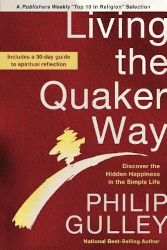 Living the Quaker Way: Discover the Hidden Happiness in the Simple Life, Paperback