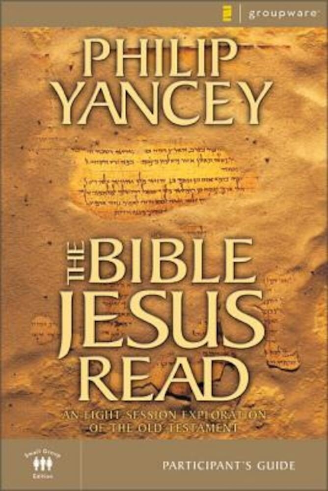 The Bible Jesus Read Participant's Guide: An Eight-Session Exploration of the Old Testament, Paperback