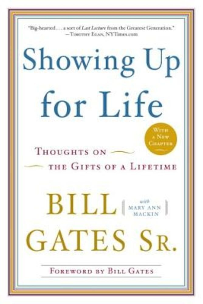 Showing Up for Life: Thoughts on the Gifts of a Lifetime, Paperback