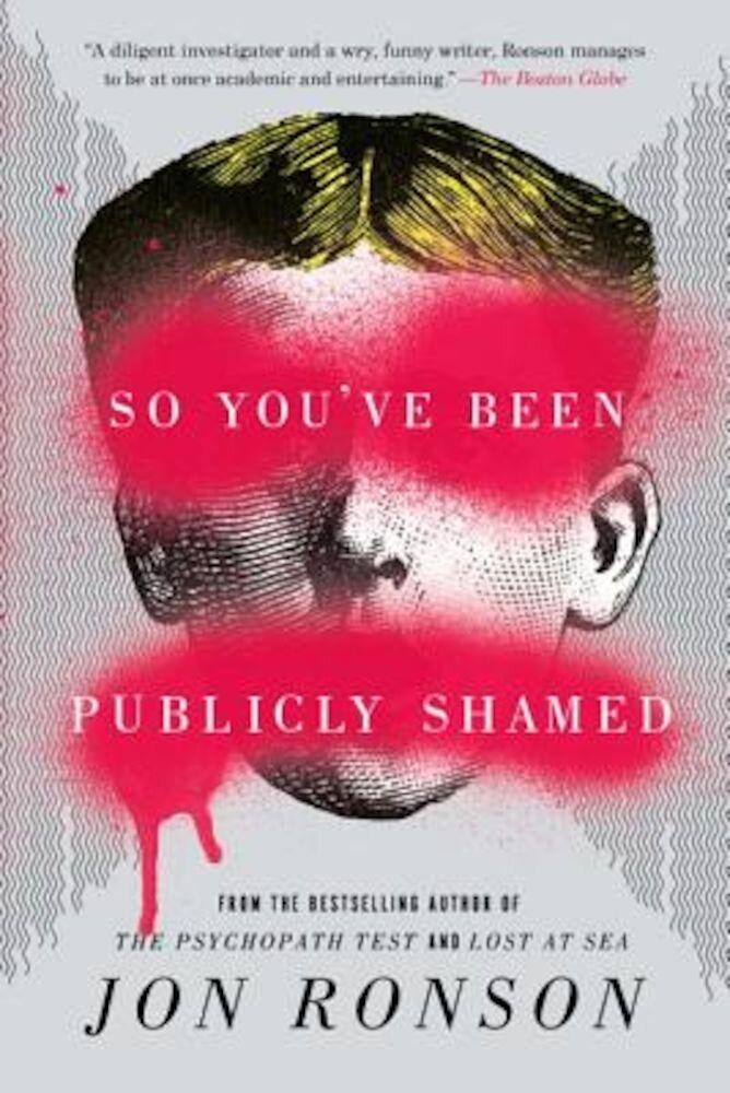 So You've Been Publicly Shamed, Paperback