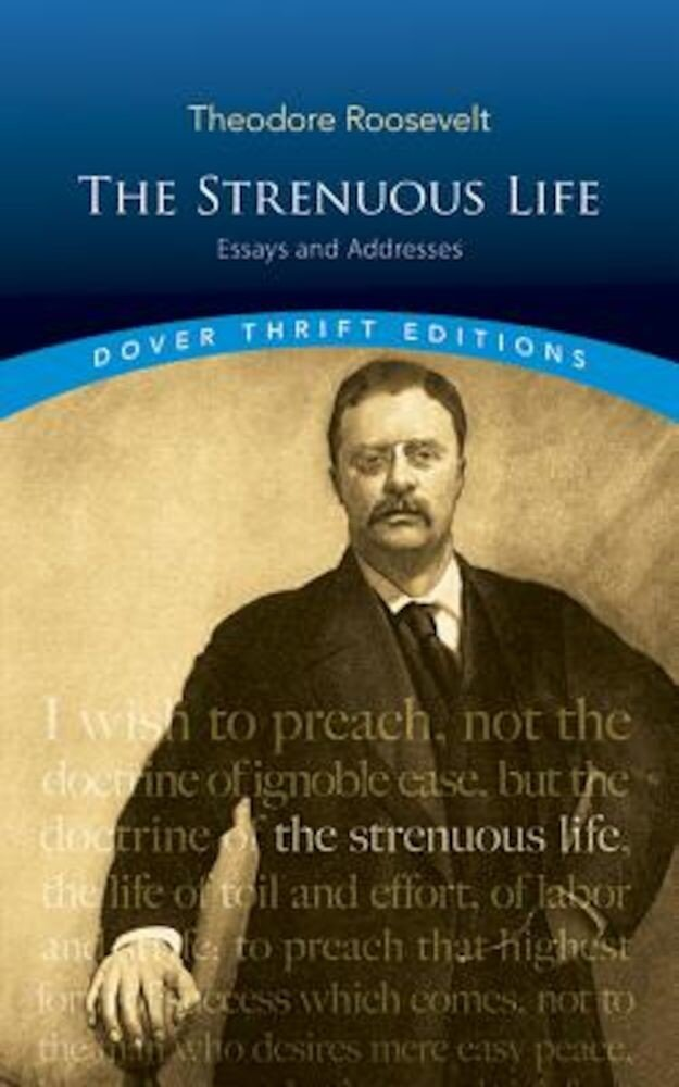 The Strenuous Life: Essays and Addresses, Paperback