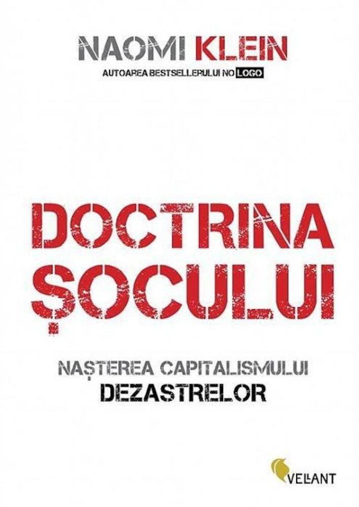 Doctrina socului. Nasterea capitalismului dezastrelor