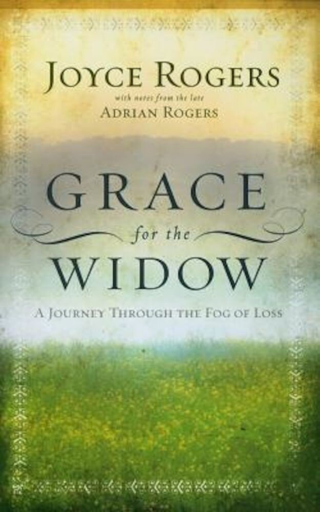 Grace for the Widow: A Journey Through the Fog of Loss, Paperback