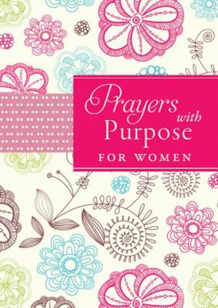 Prayers with Purpose for Women, Paperback