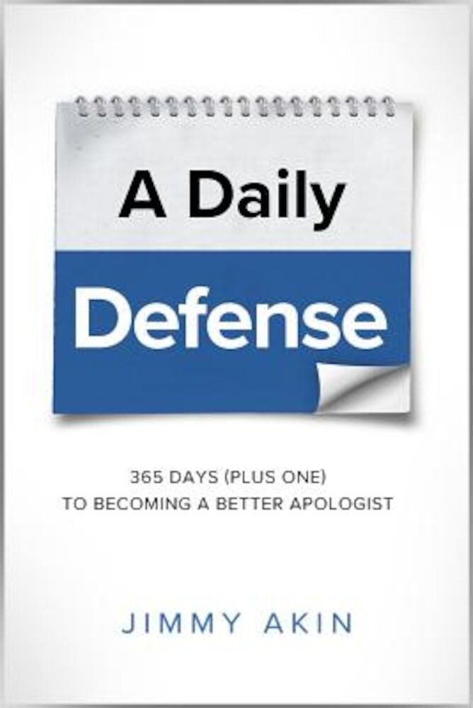 A Daily Defense: Apologetics Lessons for Every Day, Paperback
