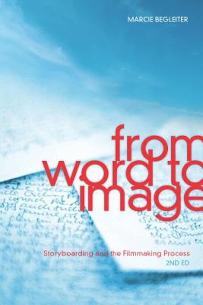 From Word to Image: Storyboarding and the Filmmaking Process, Paperback