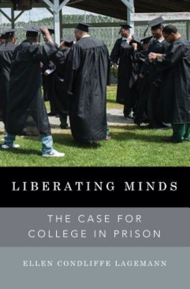 Liberating Minds: The Case for College in Prison, Hardcover