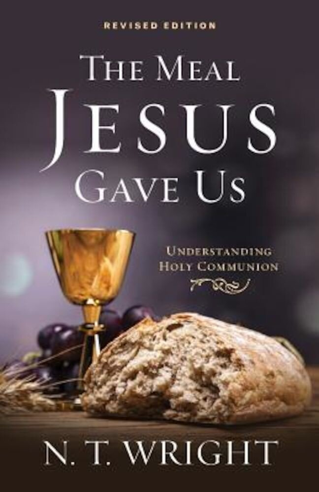 The Meal Jesus Gave Us, Revised Edition, Paperback