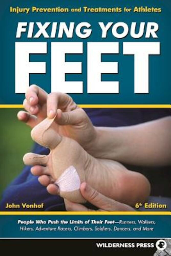 Fixing Your Feet: Injury Prevention and Treatments for Athletes, Paperback