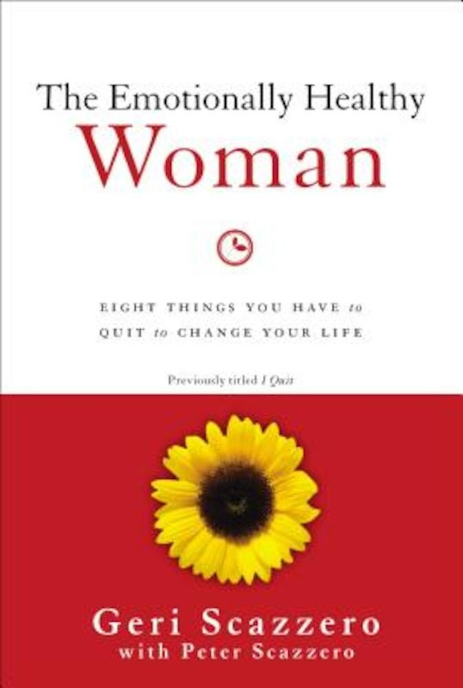 The Emotionally Healthy Woman: Eight Things You Have to Quit to Change Your Life, Paperback