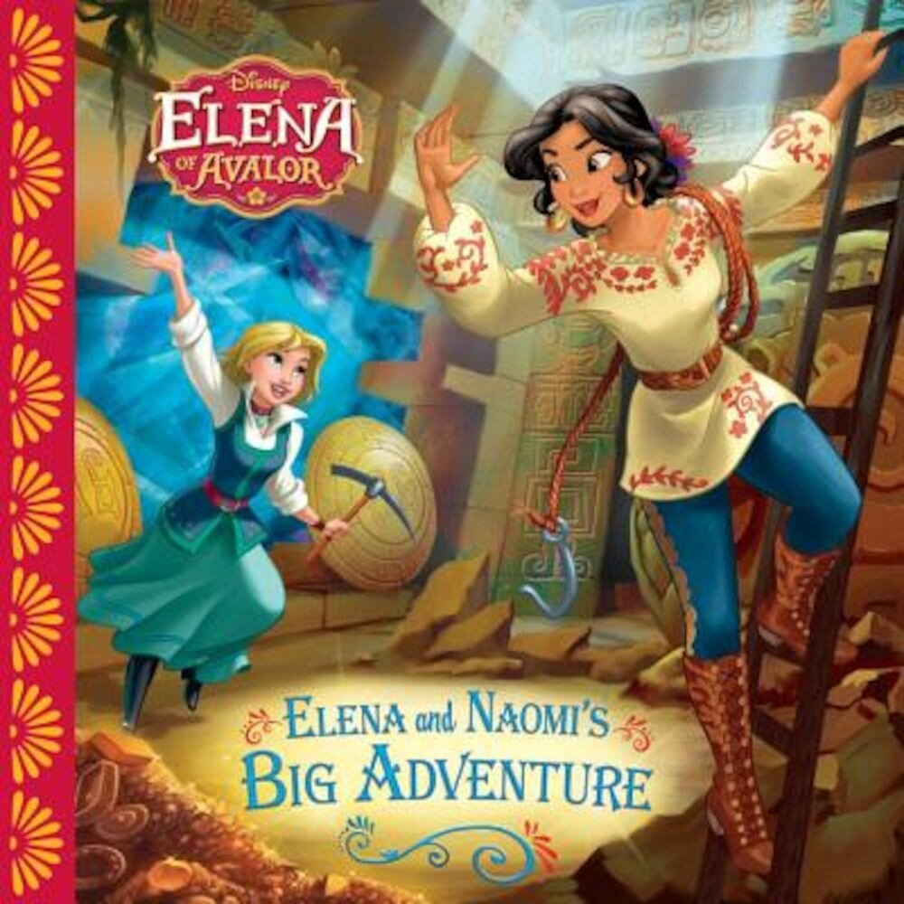 Elena of Avalor: Elena and Naomi's Big Adventure, Paperback