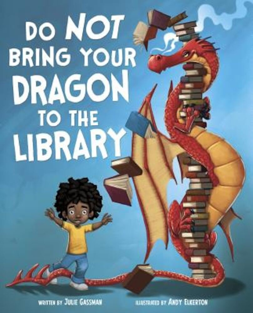 Do Not Bring Your Dragon to the Library, Hardcover
