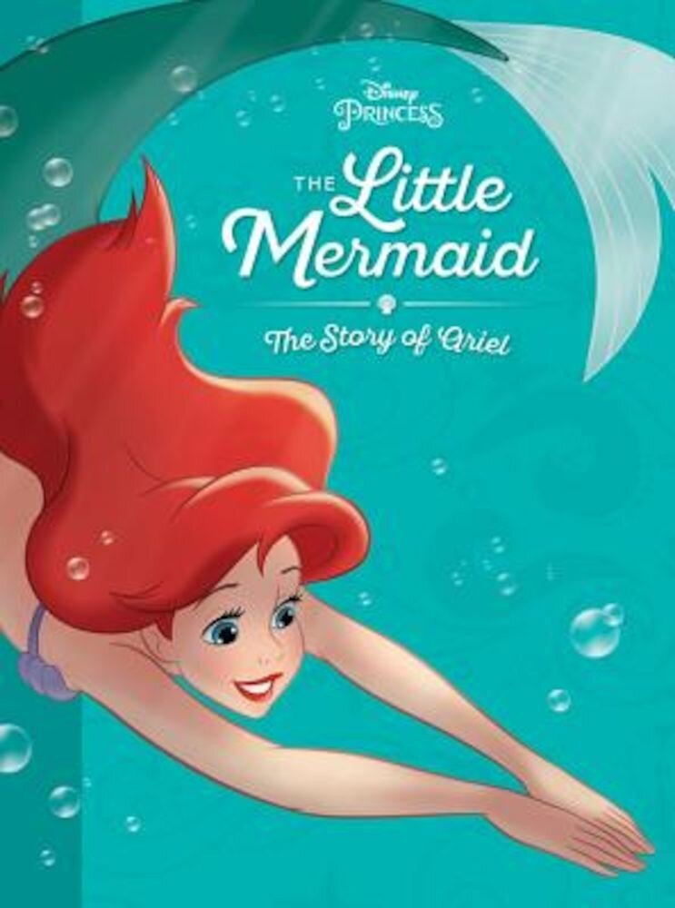 The Little Mermaid: The Story of Ariel, Hardcover