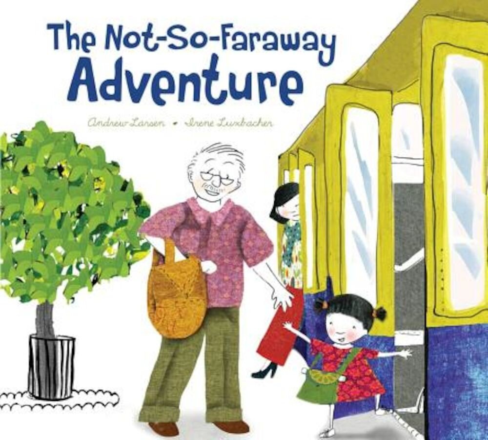 The Not-So-Faraway Adventure, Hardcover