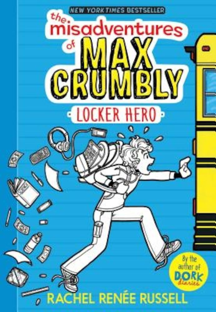 The Misadventures of Max Crumbly 1: Locker Hero, Hardcover