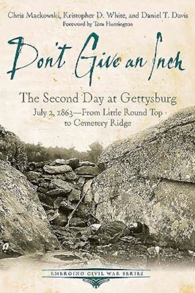 Don't Give an Inch: The Second Day at Gettysburg, July 2, 1863, Paperback