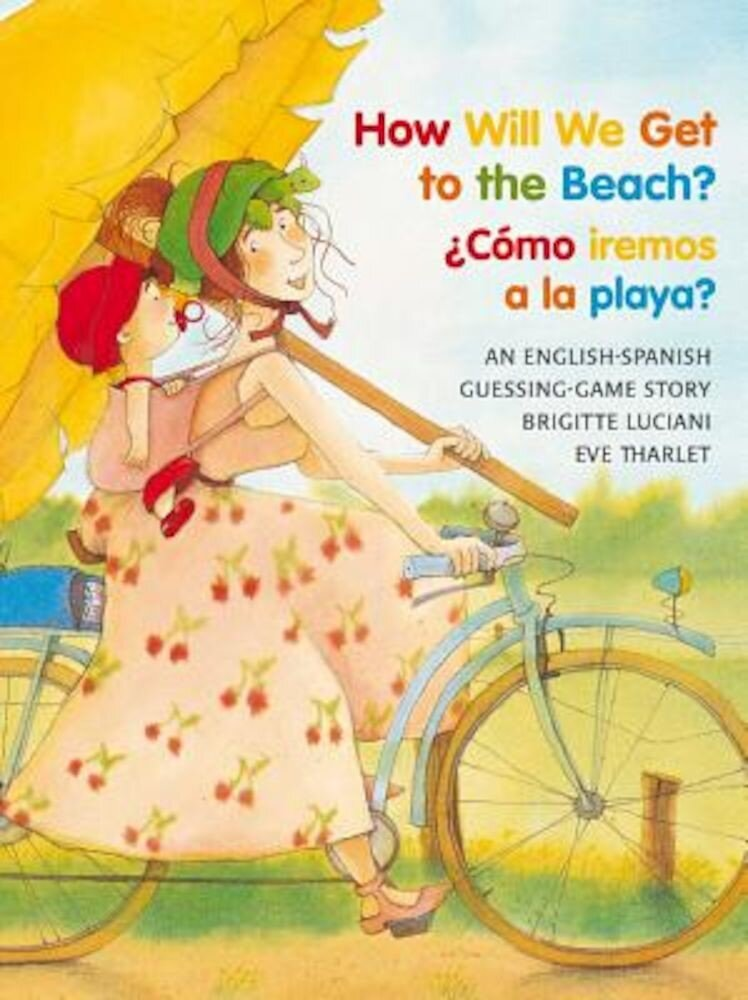 How Will We Get to the Beach?/Como Iremos a la Playa?, Paperback