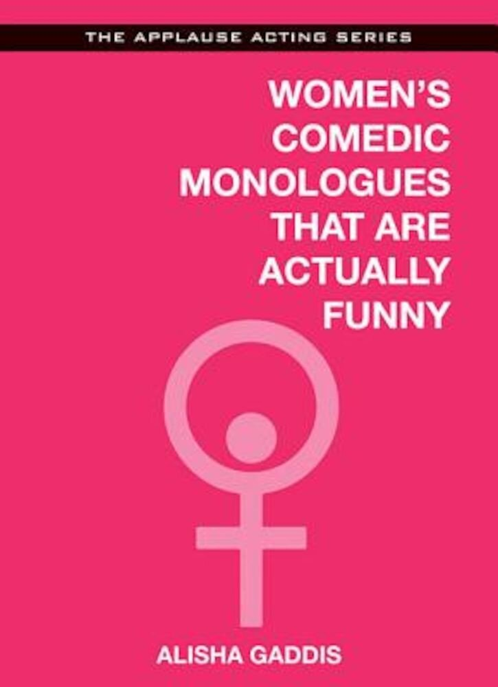 Women's Comedic Monologues That Are Actually Funny, Paperback