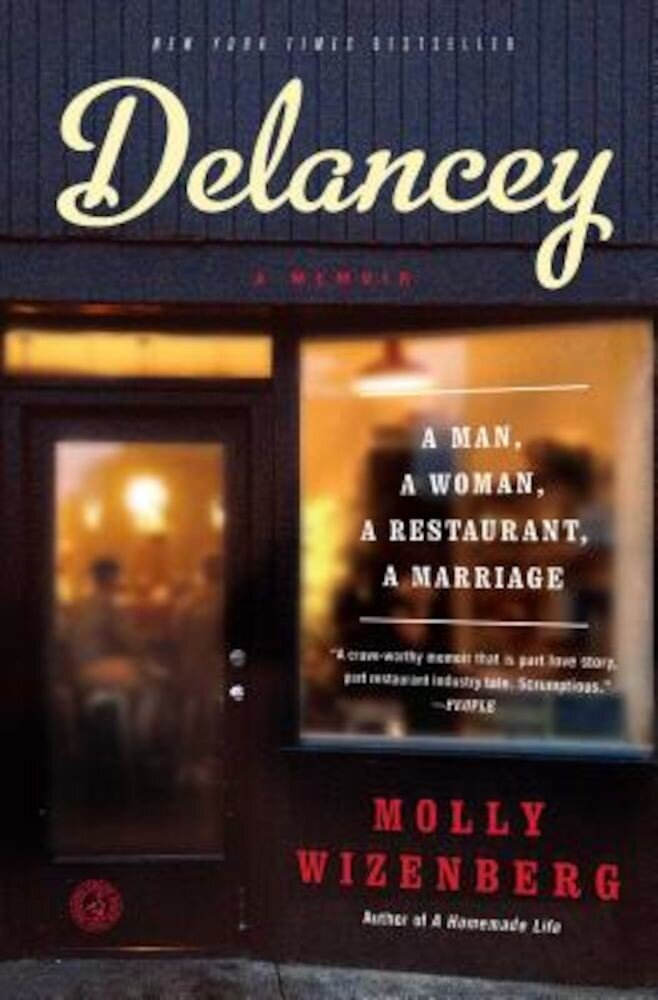 Delancey: A Man, a Woman, a Restaurant, a Marriage, Paperback