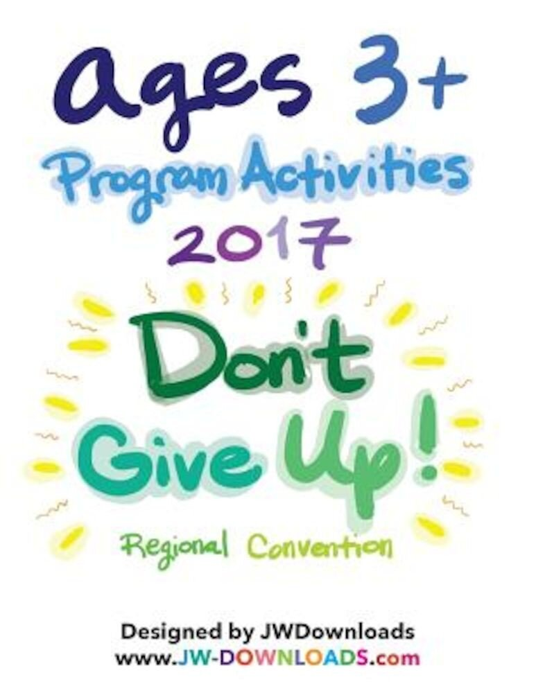 Ages 3+ Don't Give Up 2017 Convention of Jehovah's Witnesses Program Activity Workbook, Paperback