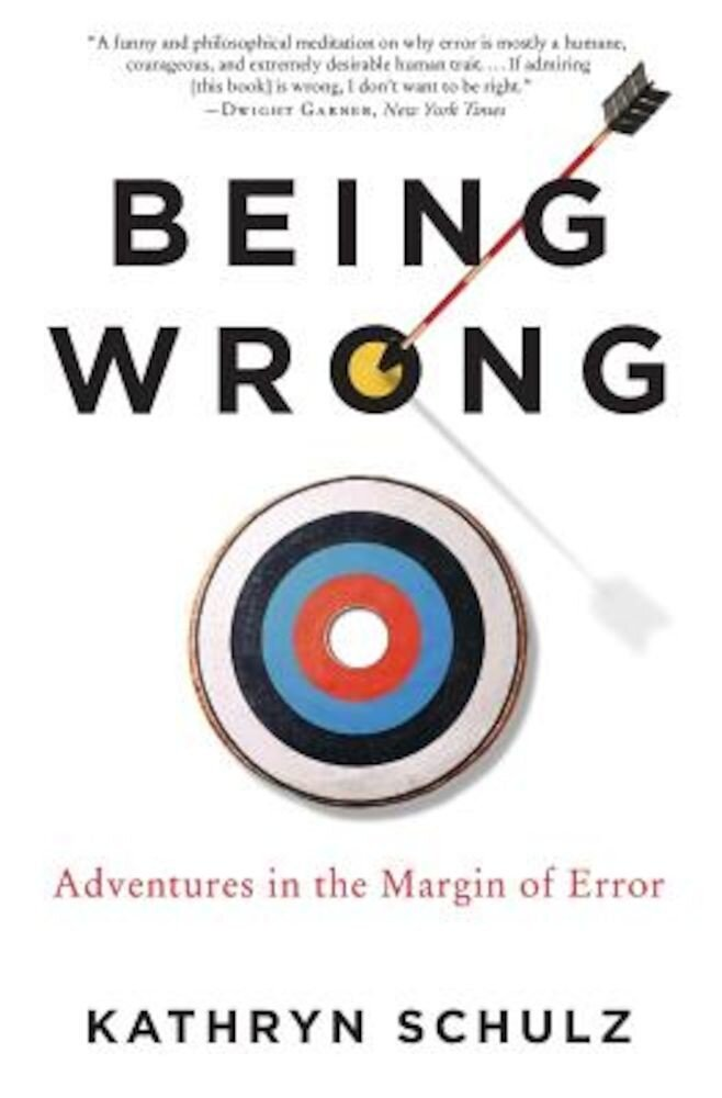 Being Wrong: Adventures in the Margin of Error, Paperback