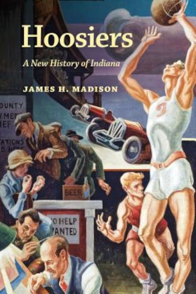 Hoosiers: A New History of Indiana, Paperback