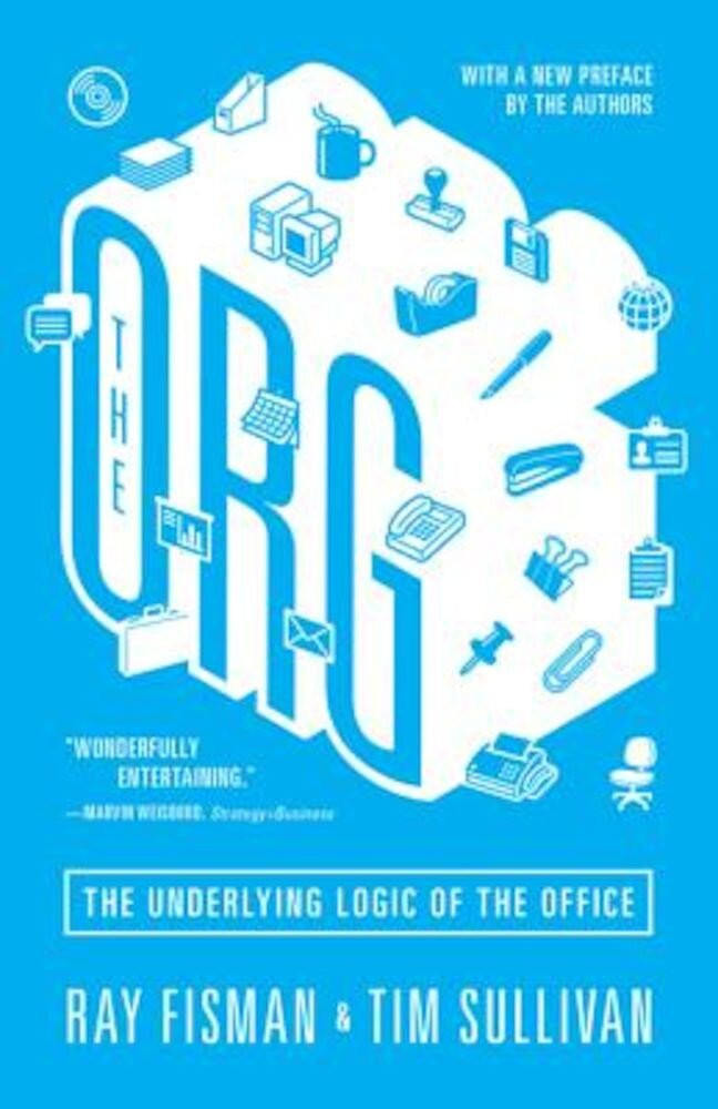 The Org: The Underlying Logic of the Office, Paperback