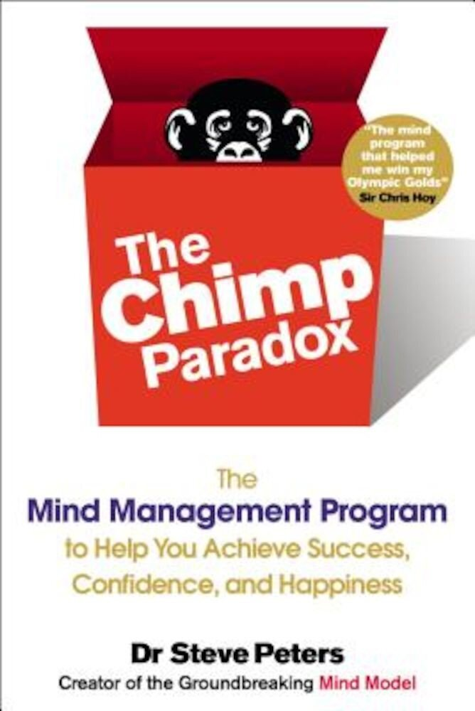 The Chimp Paradox: The Mind Management Program to Help You Achieve Success, Confidence, and Happiness, Paperback
