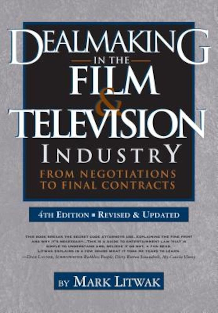 Dealmaking in the Film & Television Industry: From Negotiations to Final Contracts, Paperback