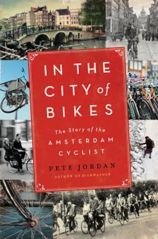 In the City of Bikes: The Story of the Amsterdam Cyclist, Paperback