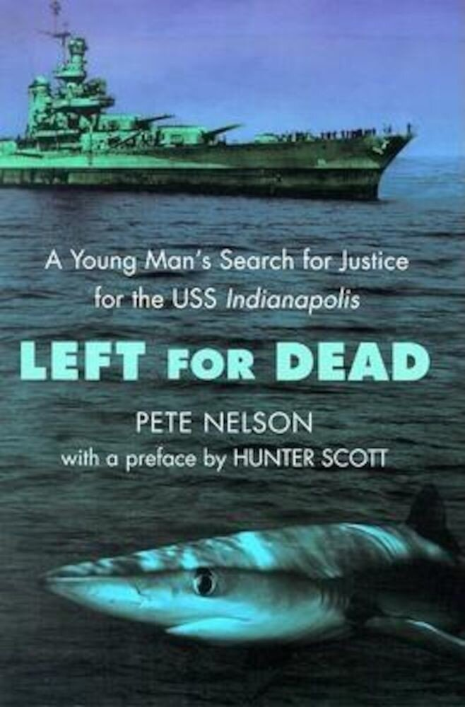 Left for Dead: A Young Man's Search for Justice for the USS Indianapolis, Paperback