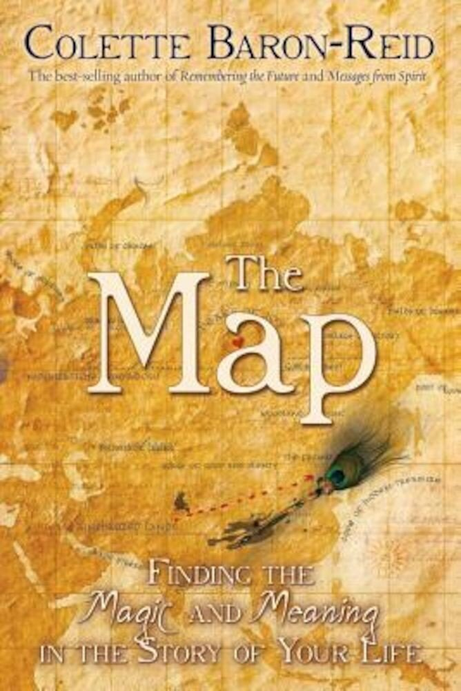 The Map: Finding the Magic and Meaning in the Story of Your Life, Paperback