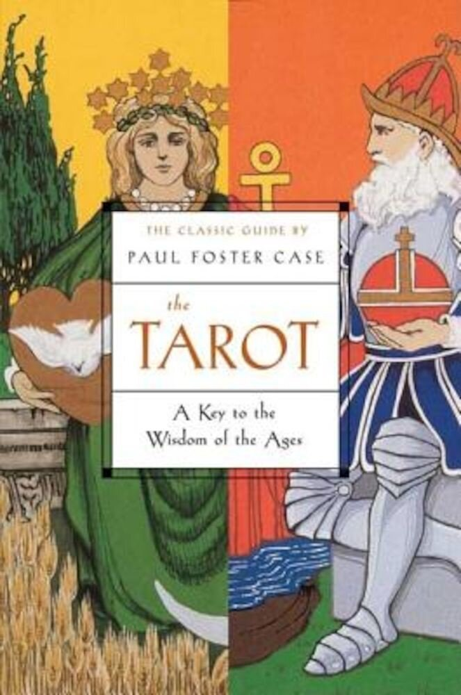 The Tarot: A Key to the Wisdom of the Ages, Paperback