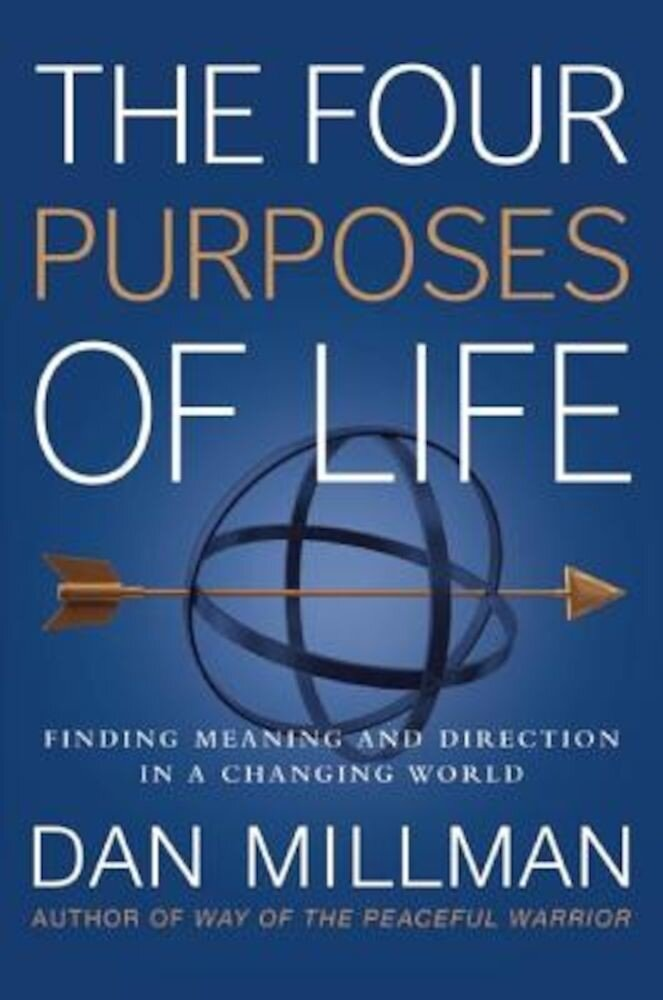 The Four Purposes of Life: Finding Meaning and Direction in a Changing World, Paperback