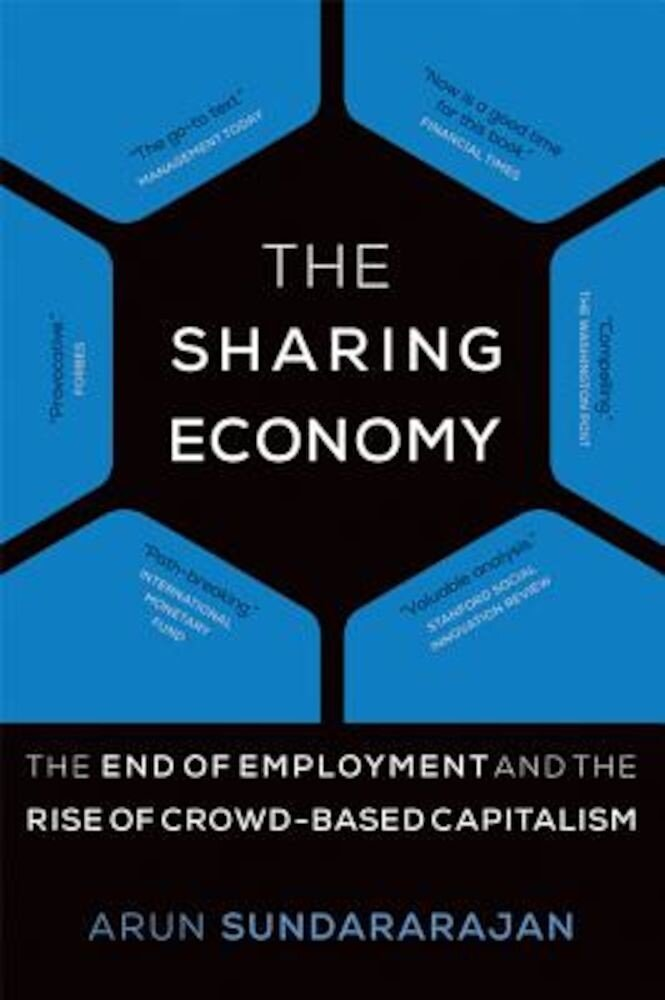 The Sharing Economy: The End of Employment and the Rise of Crowd-Based Capitalism, Paperback