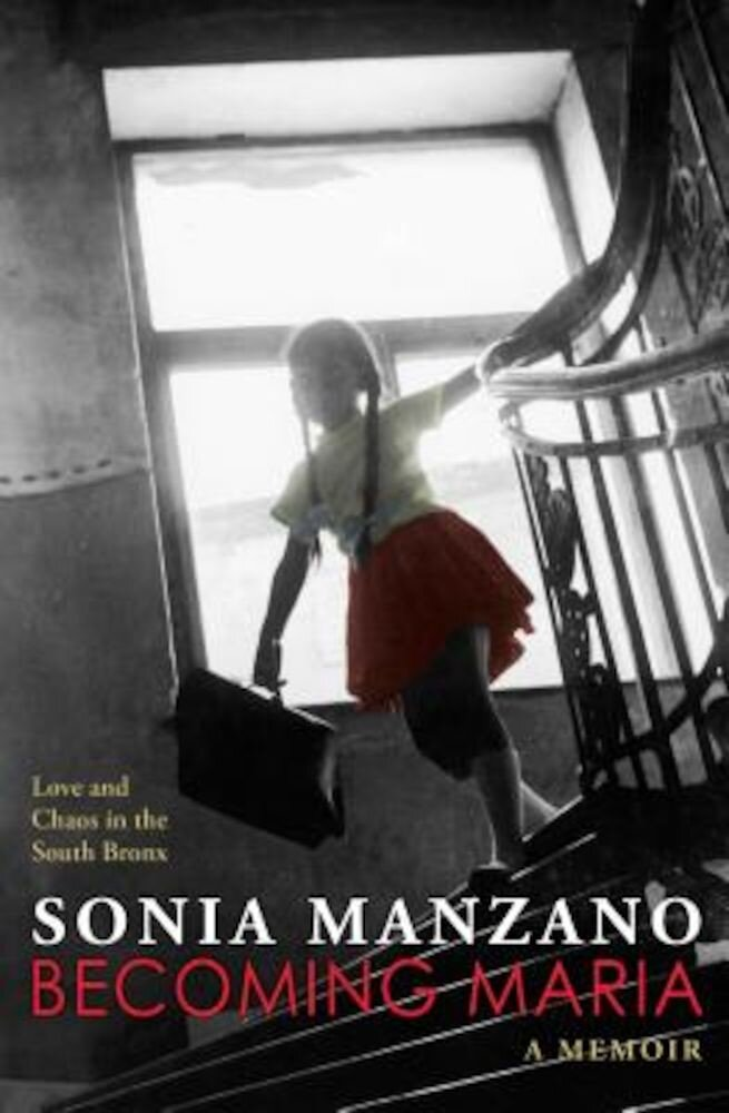 Becoming Maria: Love and Chaos in the South Bronx, Paperback