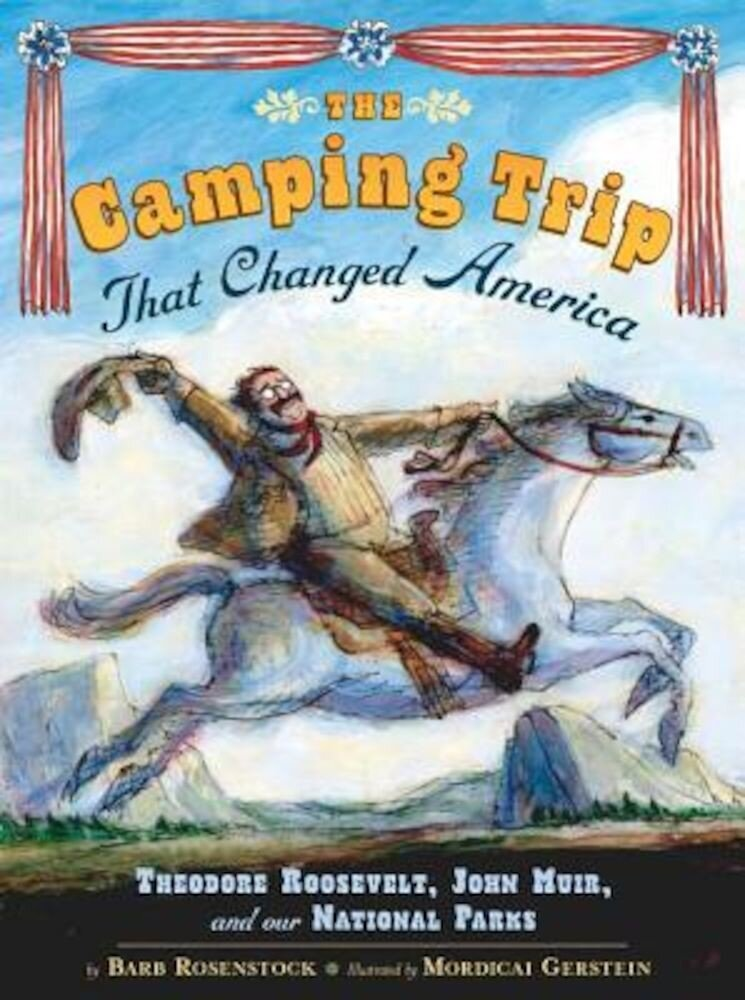 The Camping Trip That Changed America, Hardcover