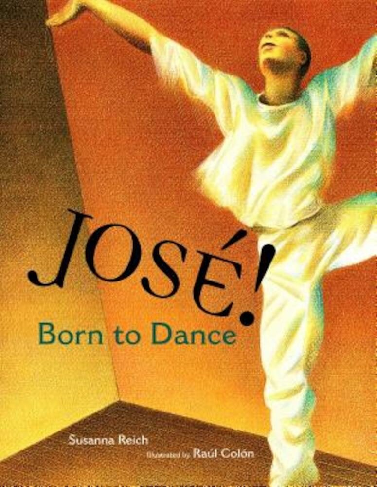 Jose! Born to Dance: The Story of Jose Limon, Hardcover