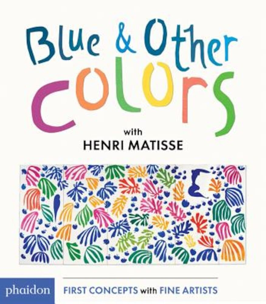 Blue and Other Colors: With Henri Matisse, Hardcover