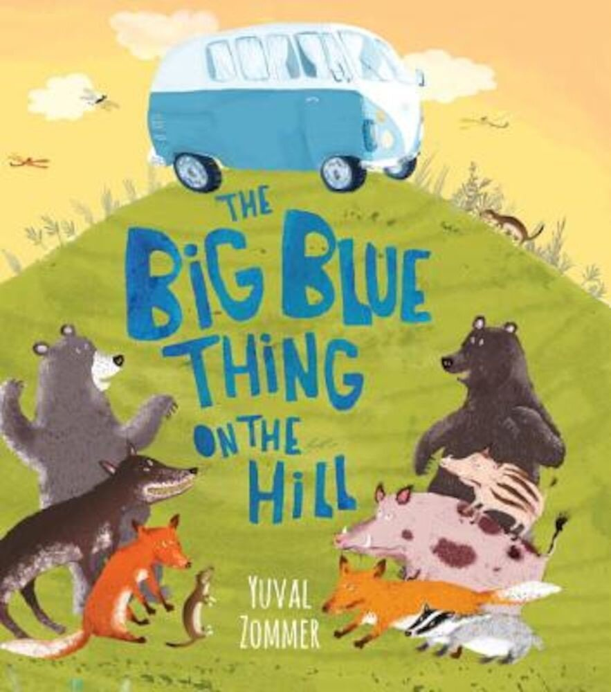 The Big Blue Thing on the Hill, Hardcover