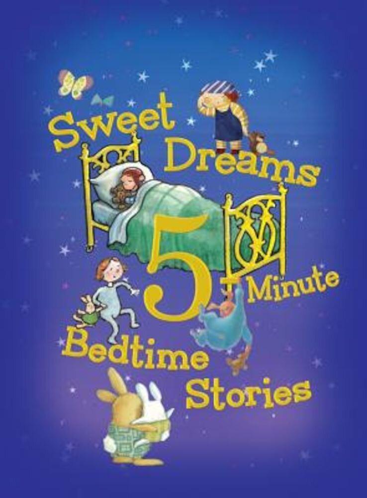Sweet Dreams 5-Minute Bedtime Stories, Hardcover