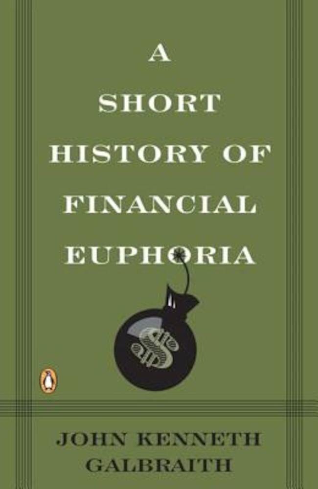 A Short History of Financial Euphoria, Paperback